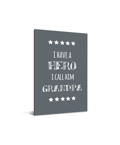 Vaderdag – I have a hero I call him grandpa - cadeau opa Aluminium